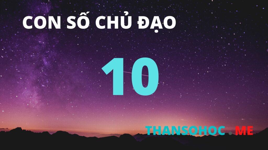 Thần Số Học Số 10 - Con Số Chủ Đạo Số 10